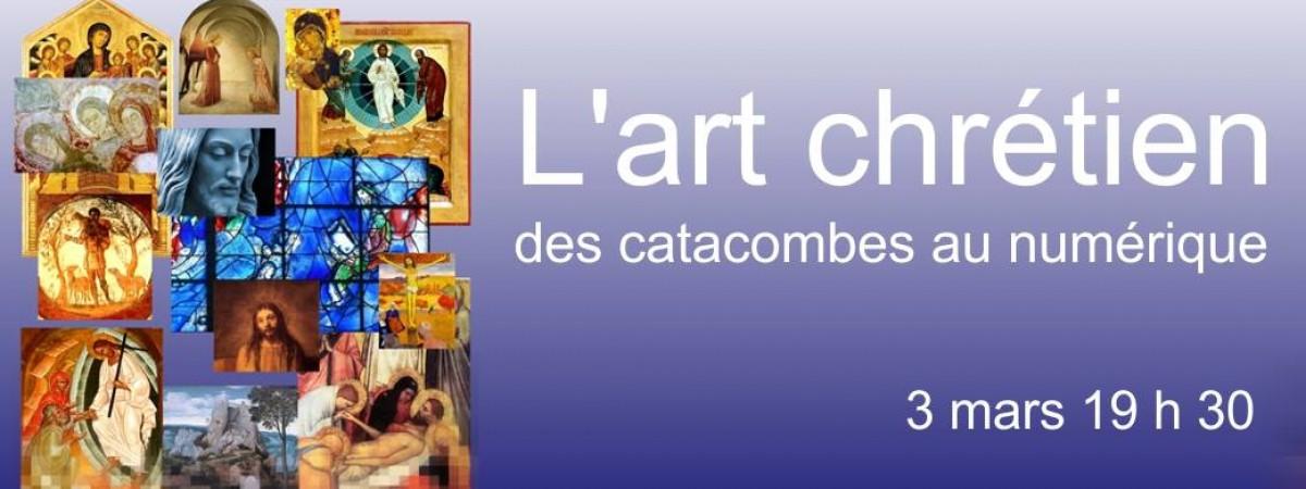 L'Art chrétien, des catacombes au numérique